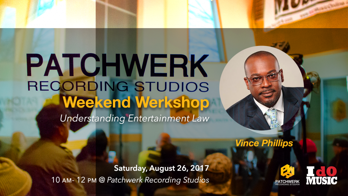 Weekend Werkshop: Understanding Entertainment Law w/Vince Phillips
