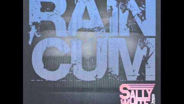 SALLYWHITE - Rain Cum