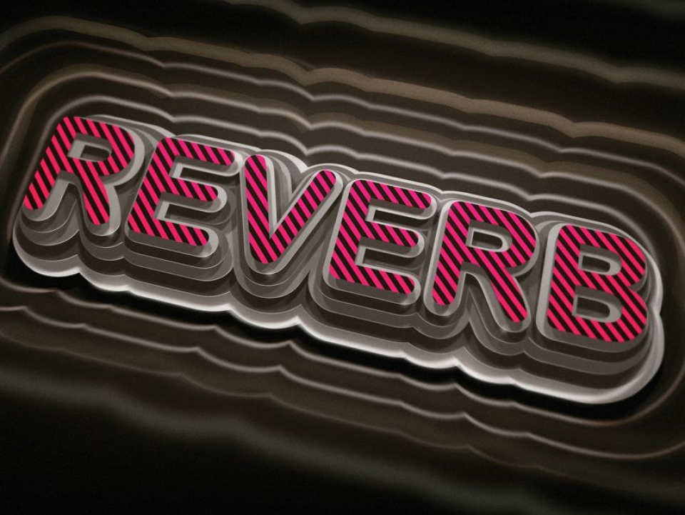 Reverb: (n) to sound great