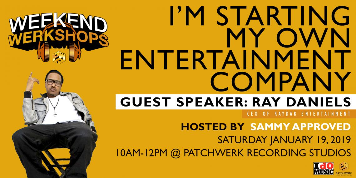 Weekend Werkshop: I'm Starting My Own Entertainment Company w/Ray Daniels