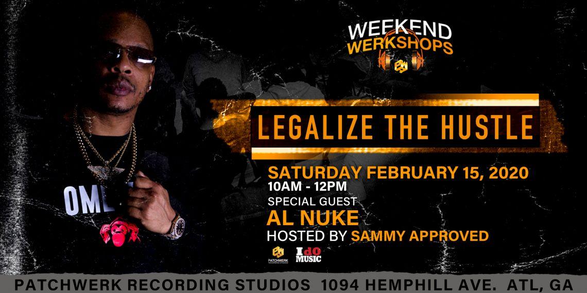 Weekend Werkshop: Legalize The Hustle with Al Nuke