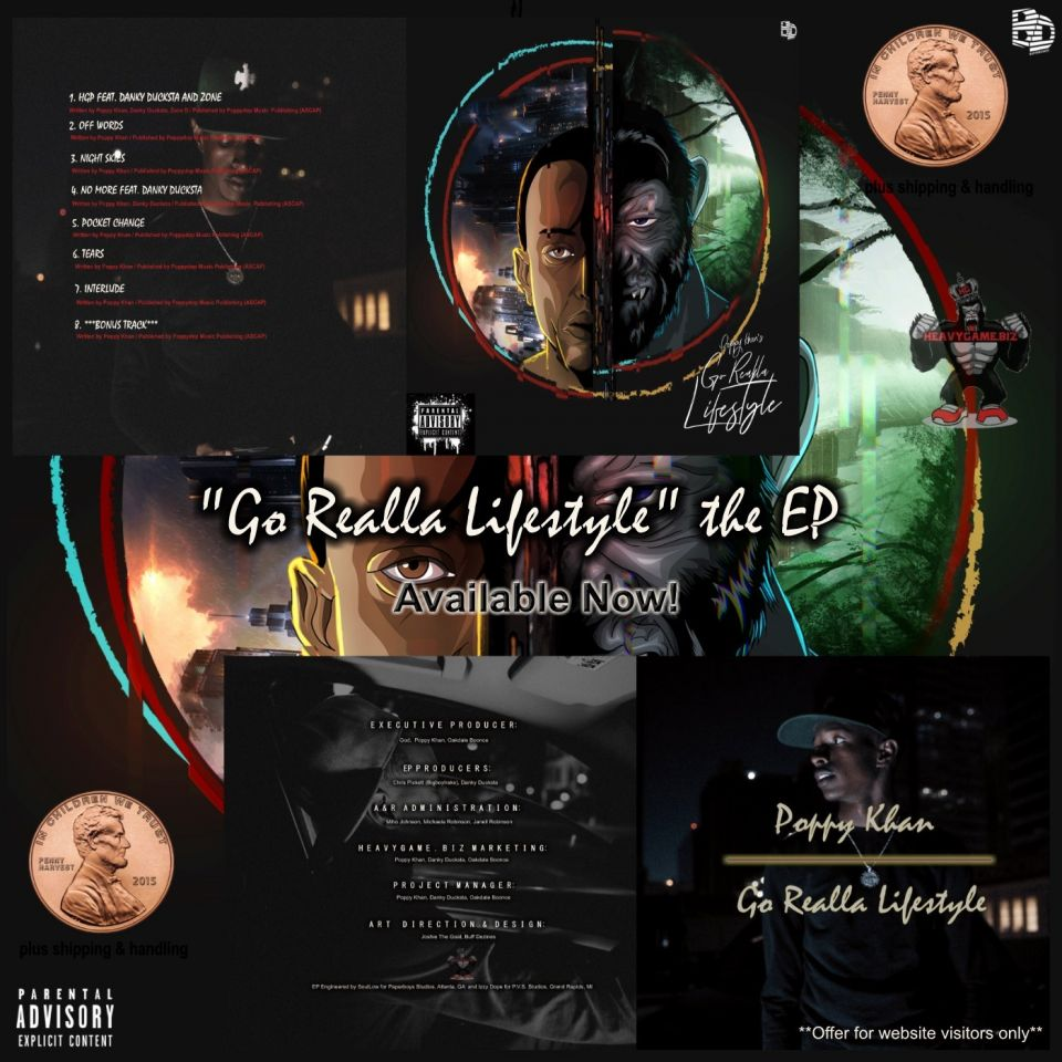 """New EP 'Go Realla Lifestyle' available Now ? Order it today for a penny + shipping & handling offer for website visitors only www.heavygame.biz / Poppy Khan also delivered a cinematic new music video for the project's lead single, """"Night Skies"""". https://www.youtube.com/watch?v=KH8ZKWfVIlU"""