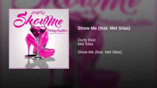 Show Me (feat. Mel Silas)