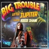 "Cover Art for ""Big Trouble Little Jupiter"""