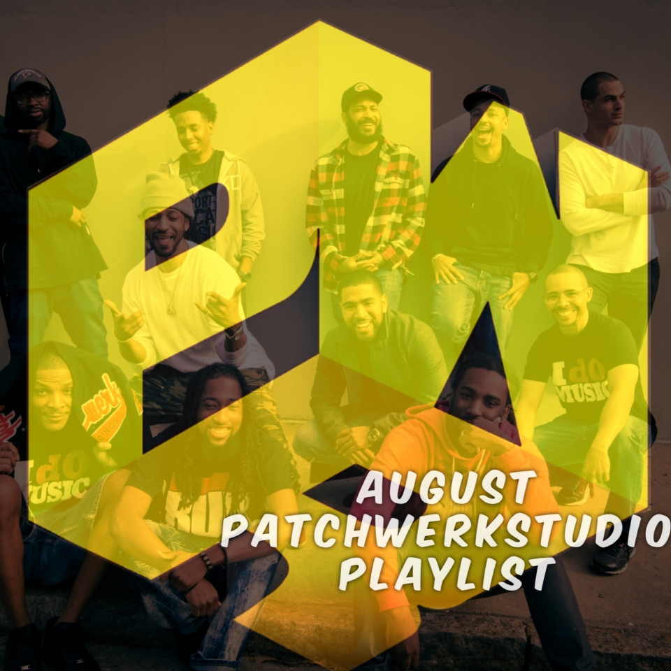 August Patchwerkstudio Playlist