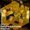 July Patchwerkstudio Playlist